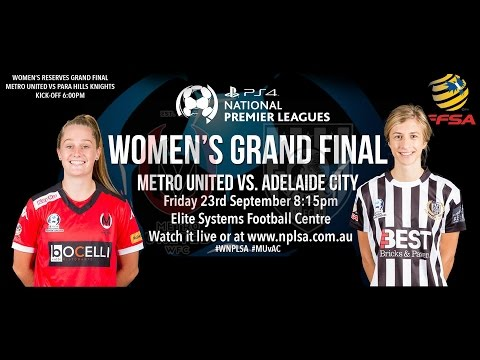 NPLSA Women's Grand Final - Metro United versus Adelaide City
