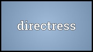 Directress Meaning