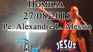 Homilia 27-08-2015 - Dia de Santa Mônica - Pe. Alexandre Alessio