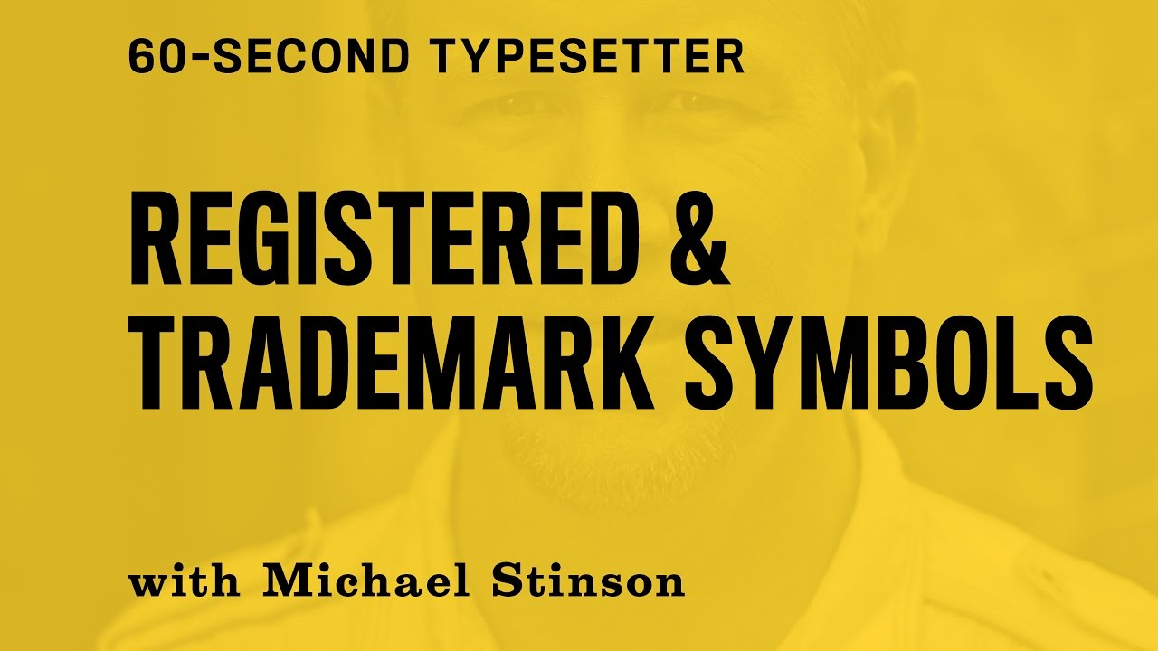60 Second Typesetter Where To Place A Registered Mark Or Trademark