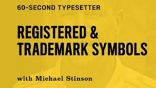 60-Second Typesetter: Where to place a registered mark or trademark symbol.