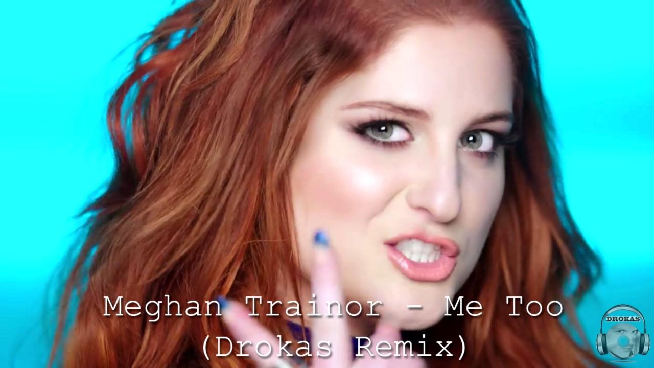 Meghan Trainor - Me Too (Drokas Remix) - YouTube