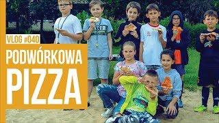 PODWÓRKOWA PIZZA / VLOG #040
