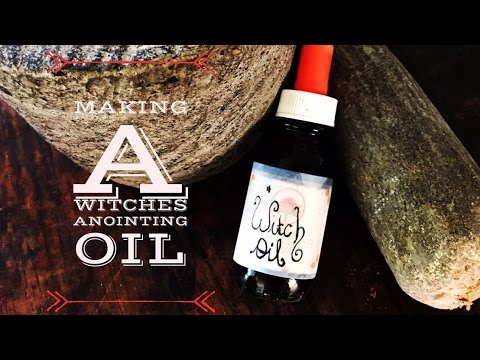 Witchcraft - How to Make a Magickal Witches Anointing Oil
