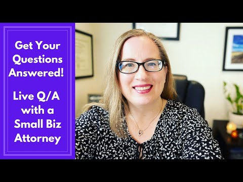 Get Your Questions Answered - Live Q/A with a Small Business Attorney