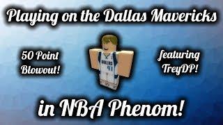 Playing on the Dallas Mavericks in NBA Phenom! 50 POINT BLOWOUT! (ft. TreyDP)