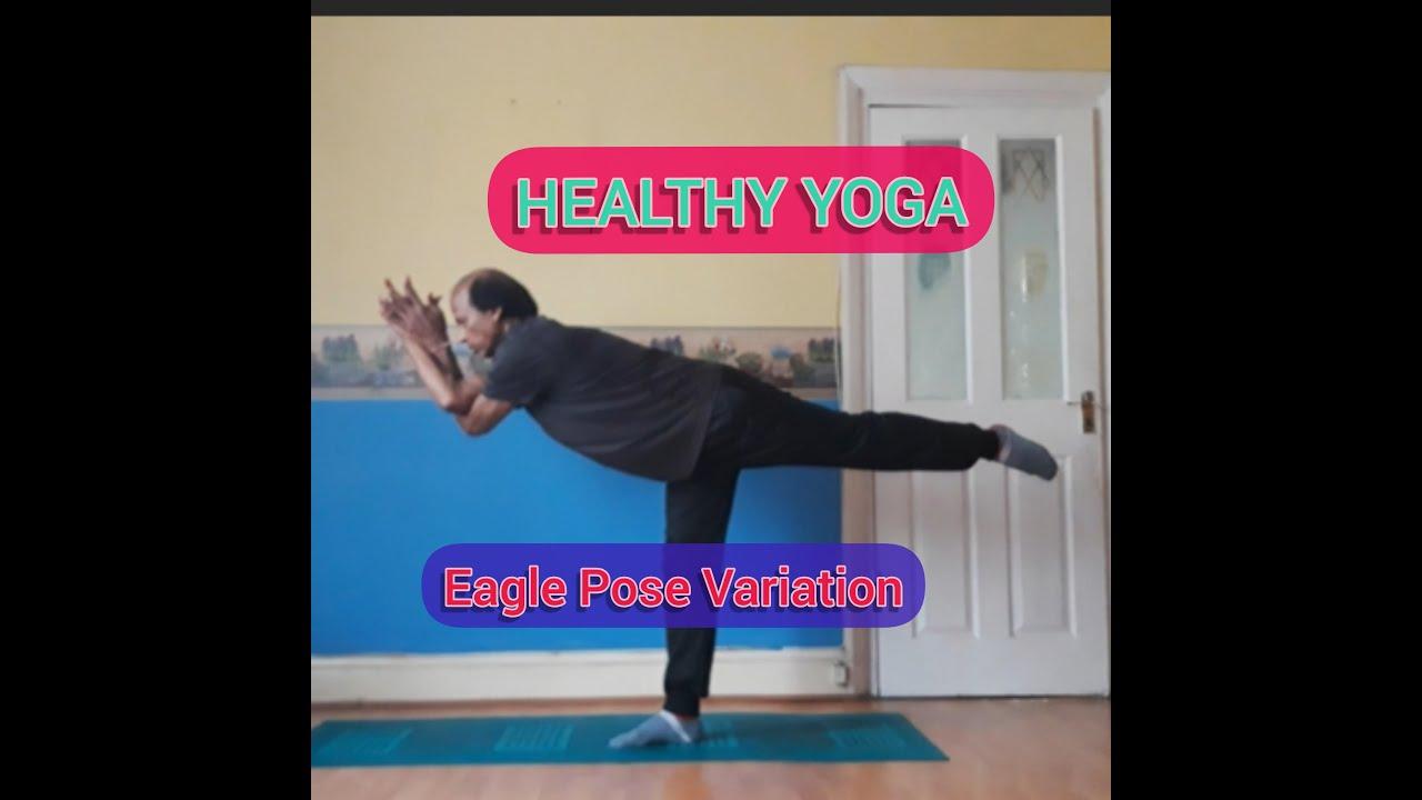 Eagle Pose(Garudasana ) Variation   HEALTHY YOGA - YouTube