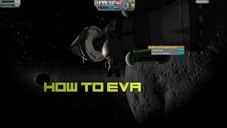 HOW TO EVA! -Kerbal Space Program