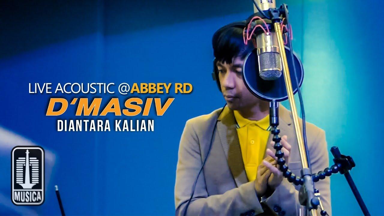 D'MASIV - Diantara Kalian (Live Acoustic @ABBEY RD)