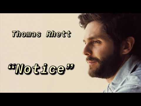 "Thomas Rhett ""Notice"" Official Lyric Video."