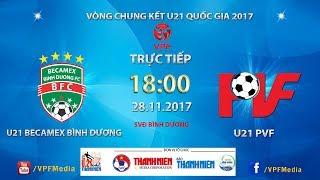 full  becamex binh duong vs pvf  vck u21 quoc gia bao thanh nien 2017