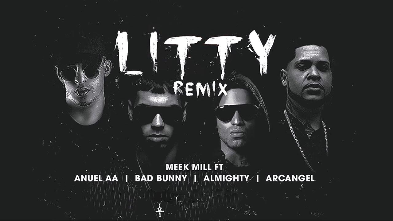 Download Litty (Remix) - Anuel AA Ft. Bad Bunny, Almighty, Arcangel, Meek Mill