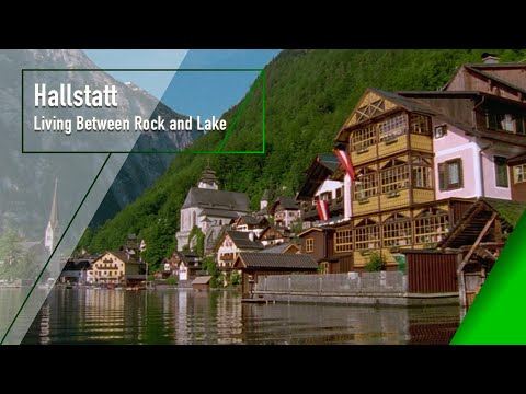 Hallstatt - Living Between Rock and Lake - The Secrets of Nature