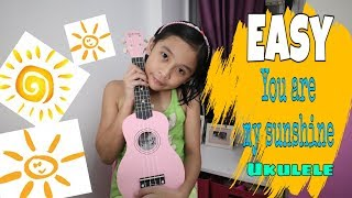 Easy Tutorial + Ukulele Song for Kids + You are my Sunshine Cover
