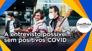 A entrevista possível... sem positivos para COVID-19 | Eurovisão 2021