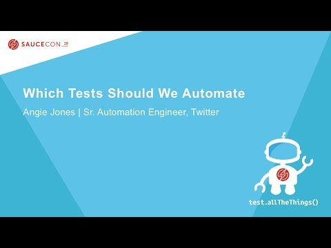 Which Tests Should We Automate - Angie Jones – Sr. Automation Engineer, Twitter