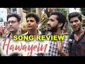 Hawayein Song Public Review Reaction Jab Harry Met Sejal Shahrukh Khan mp3