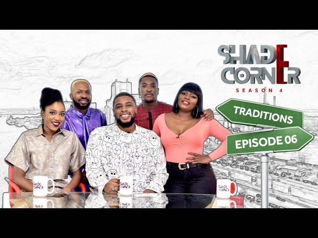 Shade Corner 4 - Traditions (Ep 6)