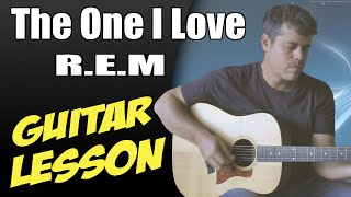The One I Love ♦ Guitar Lesson ♦ Tutorial ♦ Cover ♦ Tabs ♦ R.E.M ♦ Part 1/2