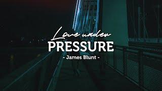 [Vietsub] James Blunt - Love Under Pressure |