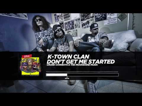 Ktown Clan  Dont Get Me Started feat. Maruxa Lynd   Video