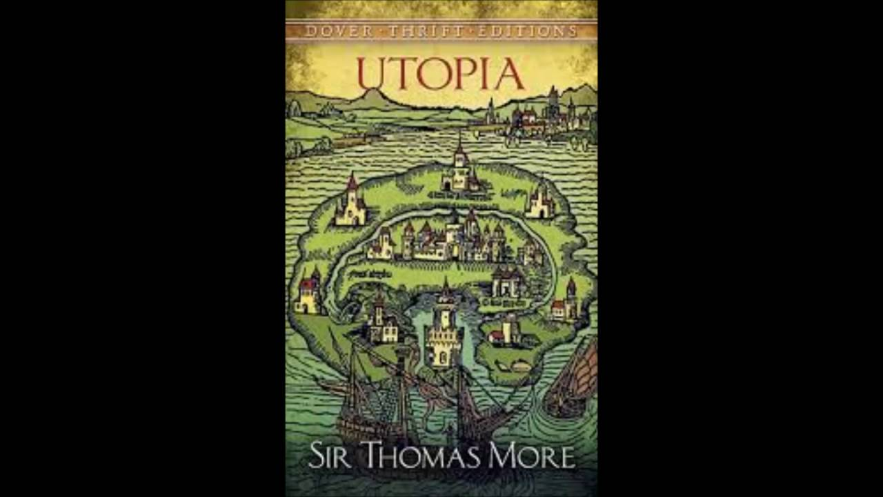 the irony in thomas mores utopia Theme analysis the utopian theme: ideal society versus corrupt society the overriding theme of utopia is the ideal nature of utopian society in contrast with the corrupt european society of thomas more's day.