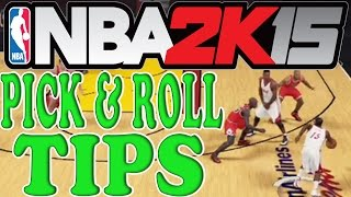 NBA 2K15 Tips and Tricks - Pick and Roll Tutorial - The Basics