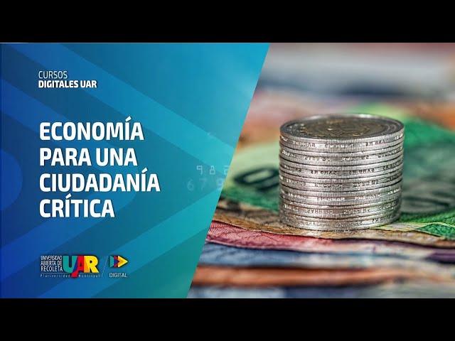 Curso Economía para una ciudadanía crítica | Semana 5: Conversatorio