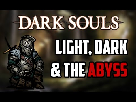 Dark Souls Lore | Light, Dark, and the Abyss (or Why Kaathe Was Right)