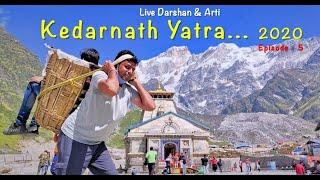 Kedarnath Yatra 2020 | Episode - 5 | Kedarnath Darshan and Live Arti