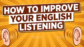 How to Improve Your English Listening