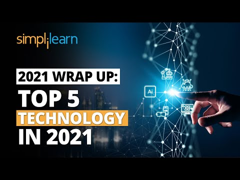 2021 Wrap Up:Top Technology In 2021 | Trending Technology 2021 | Technology 2021 Trends |Simplilearn