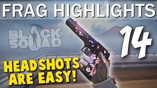 HEADSHOTS ARE EASY - Frag Highlights #14 (Black Squad)