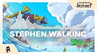 Stephen Walking - Glide [Monstercat Release]