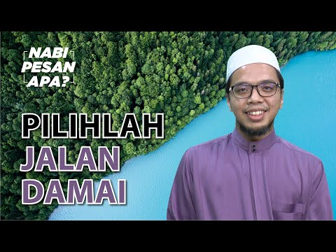 23 | Nabi Pesan Apa? Pilihlah Jalan Damai. Bersama Ustaz Irfan
