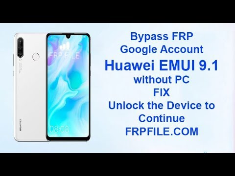 Bypass FRP Google Account Huawei Emui 9.1 without PC method Safe Mode