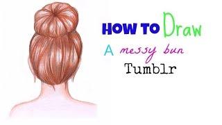 How to draw a messy bun tumblr | Hair