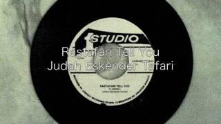 Rastafari Tell You / Judah Eskender Tafari