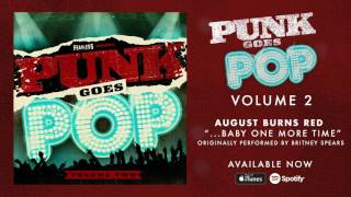 Download August Burns Red - ...Baby One More Time (Punk Goes Pop 2) MP3 song and Music Video