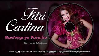 Gambar cover Fitri Carlina - Gantengnya Pacarku (Official Audio Video)