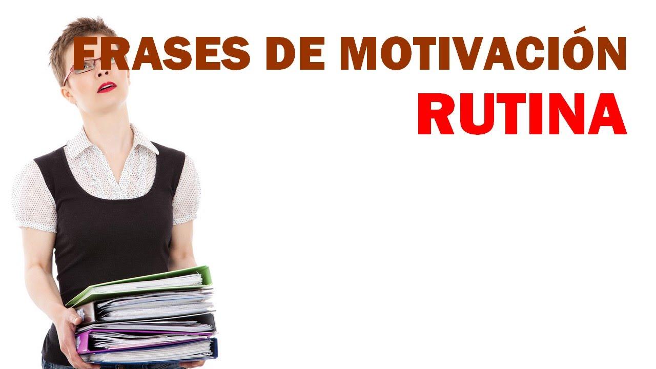 Frases De Motivacion Rutina