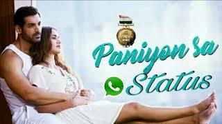Paniyon Sa Whatsapp Status Atif Aslam | Satyameva Jayate | John Abraham | Romantic Whatsapp Status