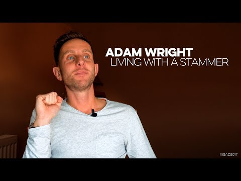 ADAM WRIGHT: LIVING WITH A STAMMER | An #ISAD2017 Documentary