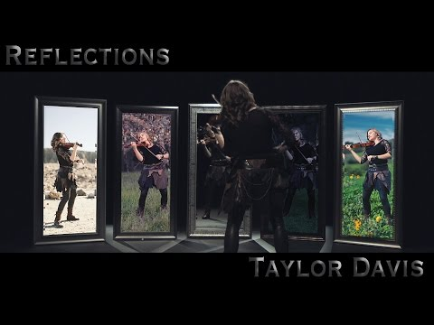 Reflections - Taylor Davis (Original Song)