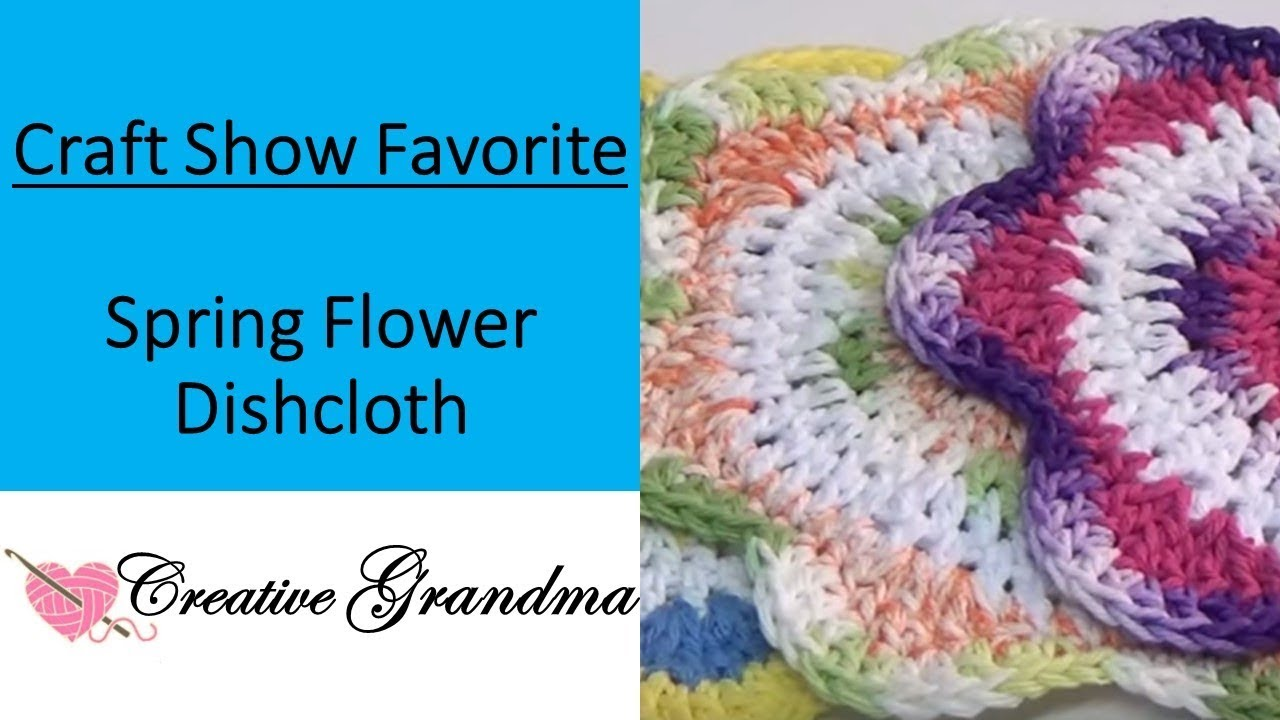 How To Crochet Spring Flower Dishcloth Free Pattern Tutorial