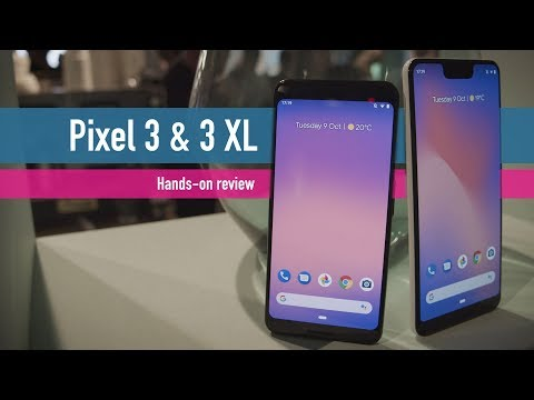 Google Pixel 3 and Pixel 3 XL hands-on