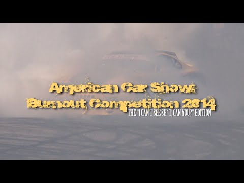 """American Car Show Burnout Competition 2014: The """"I Can't See Sh*t, Can You?"""" Edition (New Edit)"""