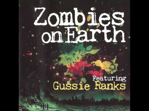 KING EARTHQUAKE FT.GUSSIE RANKS - ZOMBIES ON EARTH - NEW LP COMING SOON...