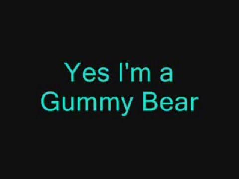 Lyrics to I Am Your Gummy Bear by Gummybear/gummibar