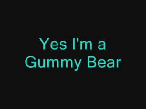 Lyrics to I Am Your Gummy Bear by Gummybear/gummibar